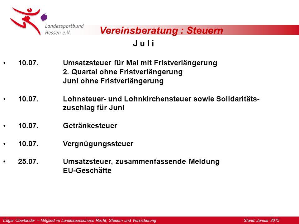 Vereinsberatung : Steuern J u l i 10.07.Umsatzsteuer für Mai mit Fristverlängerung 2.
