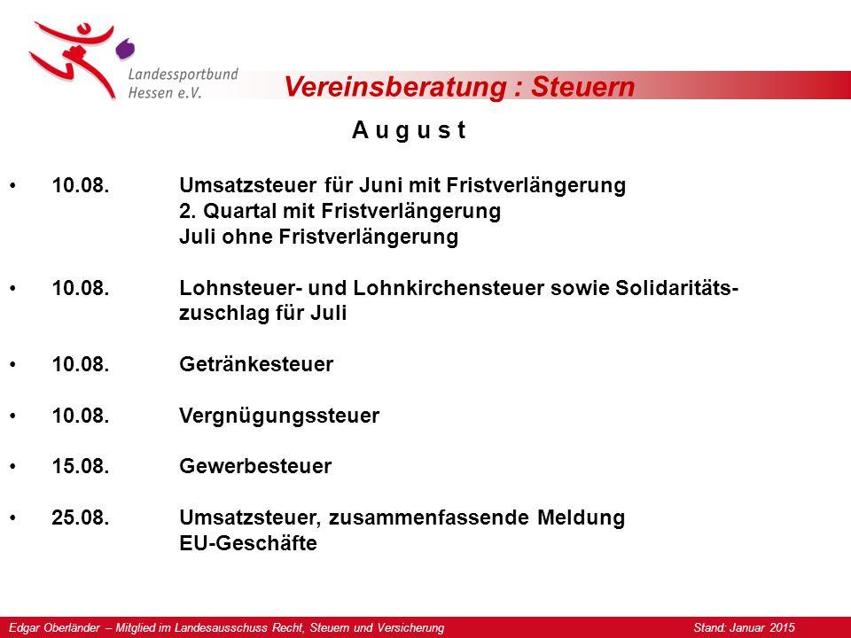 Vereinsberatung : Steuern A u g u s t 10.08.Umsatzsteuer für Juni mit Fristverlängerung 2.