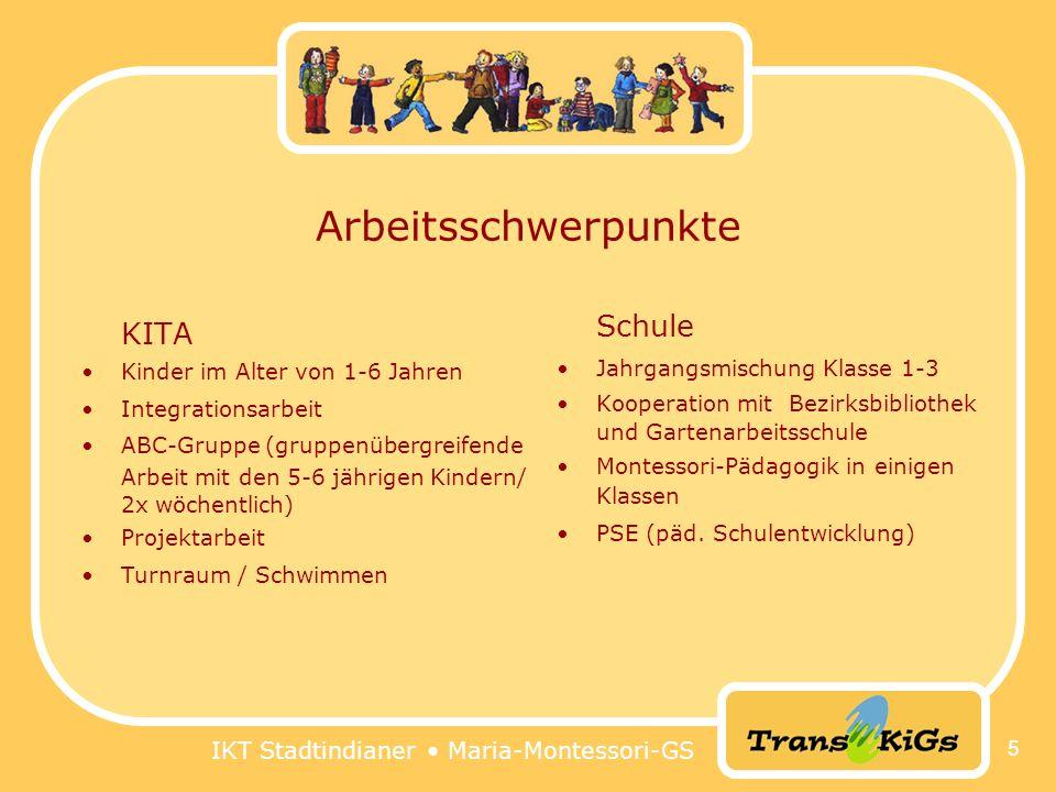 IKT Stadtindianer Maria-Montessori-GS 5 Arbeitsschwerpunkte KITA Kinder im Alter von 1-6 Jahren Integrationsarbeit ABC-Gruppe (gruppenübergreifende Ar