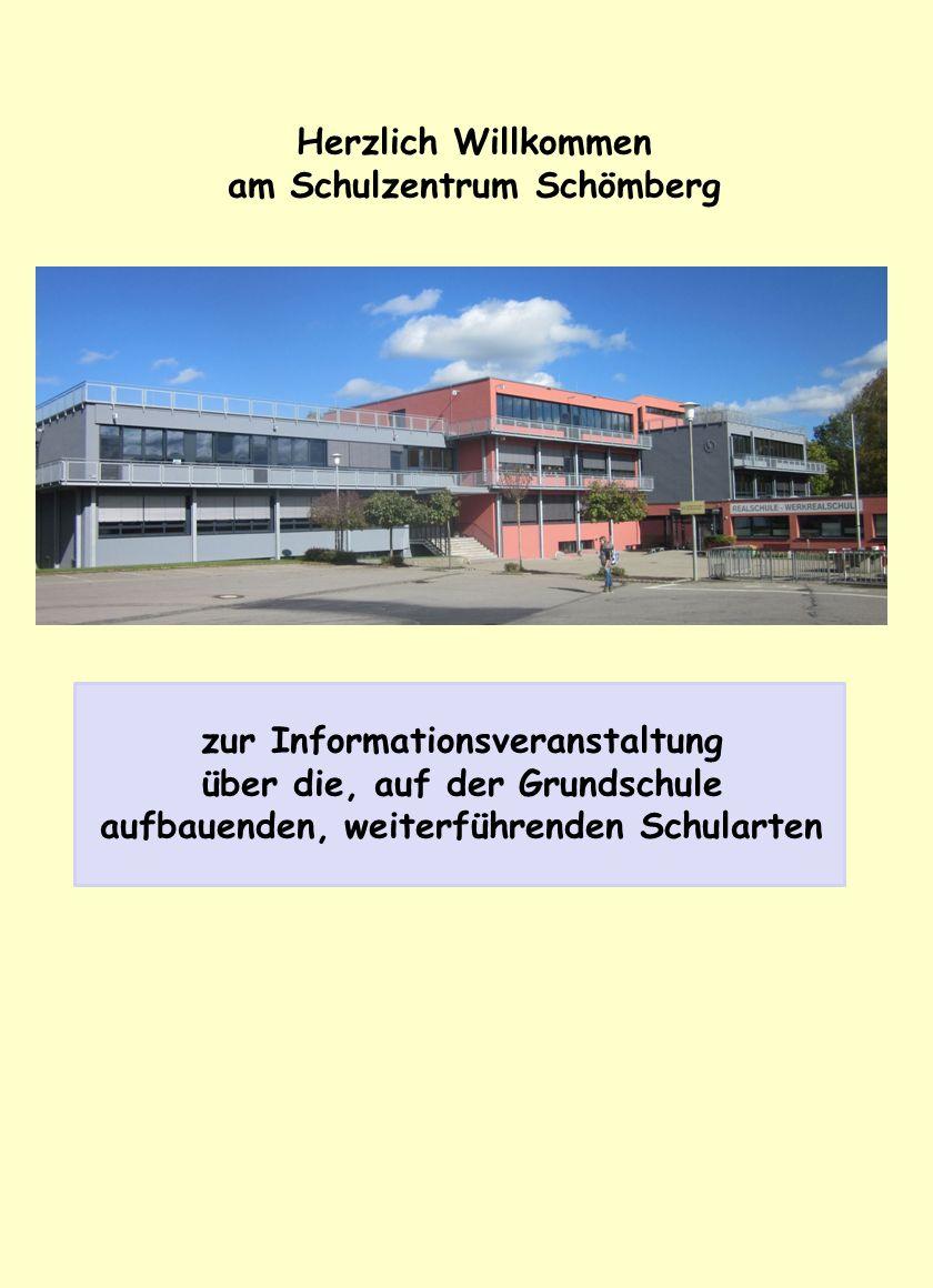 Herzlich Willkommen am Schulzentrum Schömberg zur Informationsveranstaltung über die, auf der Grundschule aufbauenden, weiterführenden Schularten