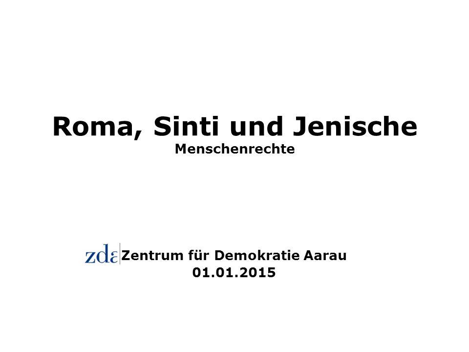 Roma, Sinti und Jenische Menschenrechte Zentrum für Demokratie Aarau 01.01.2015