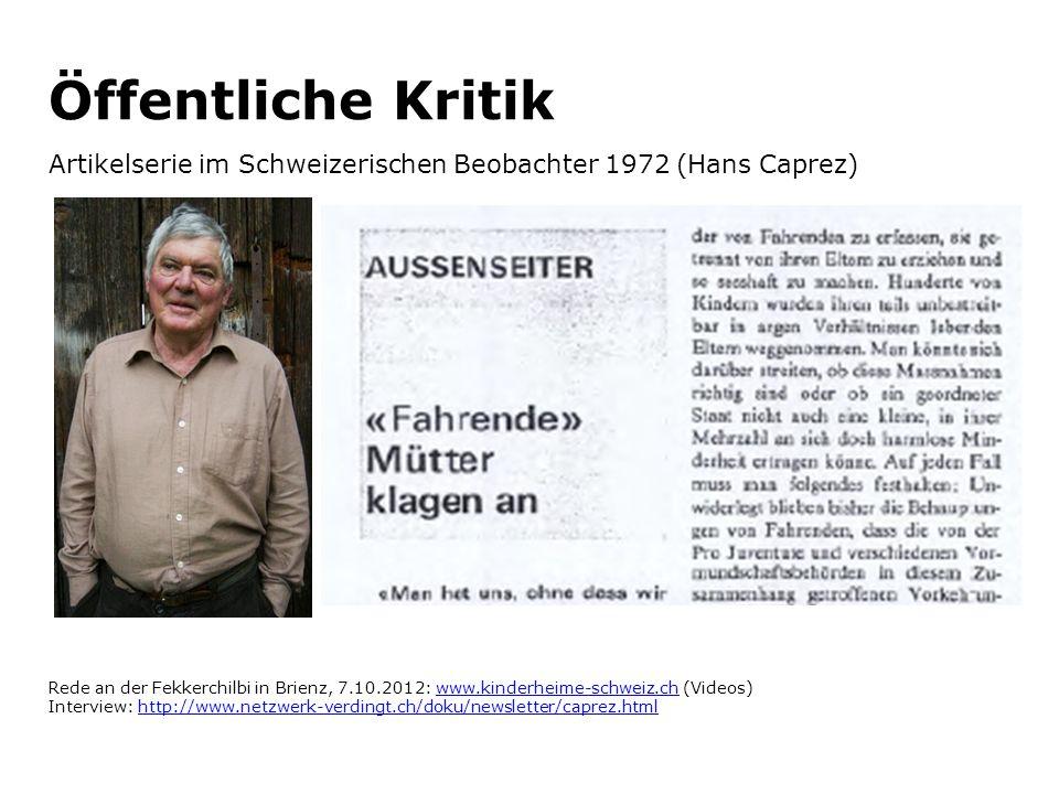 Öffentliche Kritik Artikelserie im Schweizerischen Beobachter 1972 (Hans Caprez) Rede an der Fekkerchilbi in Brienz, 7.10.2012: www.kinderheime-schwei