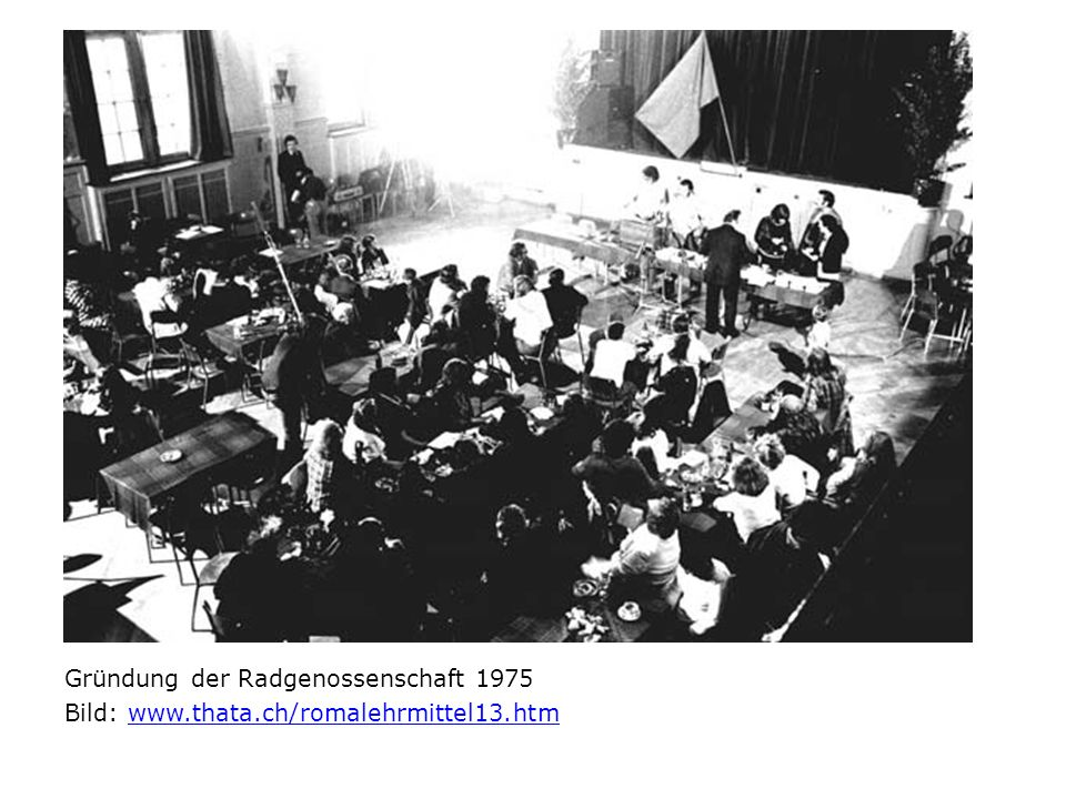 Gründung der Radgenossenschaft 1975 Bild: www.thata.ch/romalehrmittel13.htmwww.thata.ch/romalehrmittel13.htm