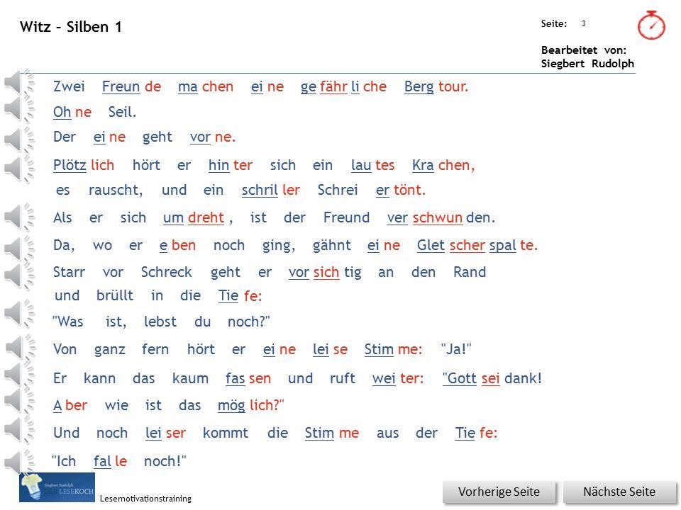 Übungsart: Seite: Bearbeitet von: Siegbert Rudolph Lesemotivationstraining 3 Witz – Silben 1 Nächste Seite Vorherige Seite ZweiFreundemacheneinegefährlicheBergtour.