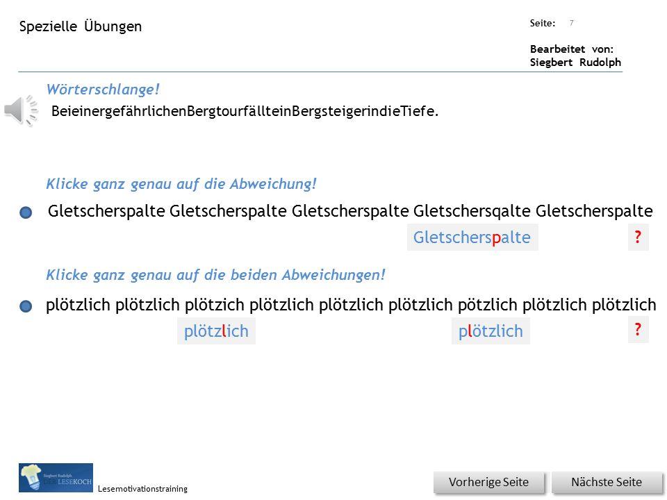 Übungsart: Seite: Bearbeitet von: Siegbert Rudolph Lesemotivationstraining Basisübung – Wörterschüttelautomat (Fantasiewörter) 6 GletscherspalteGletsc