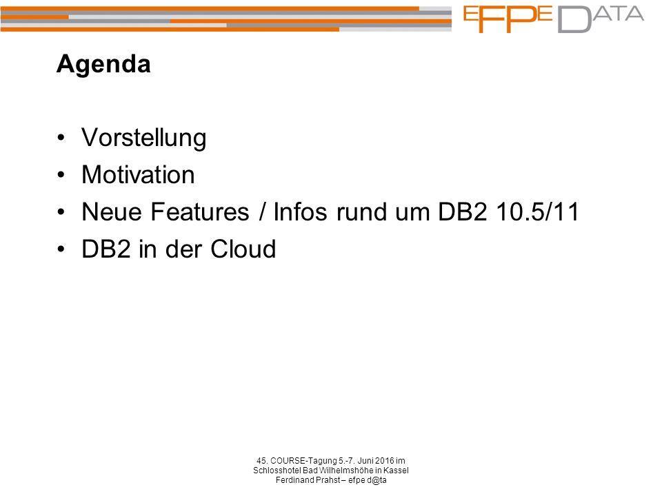 Agenda 45. COURSE-Tagung 5.-7. Juni 2016 im Schlosshotel Bad Wilhelmshöhe in Kassel Ferdinand Prahst – efpe d@ta Vorstellung Motivation Neue Features