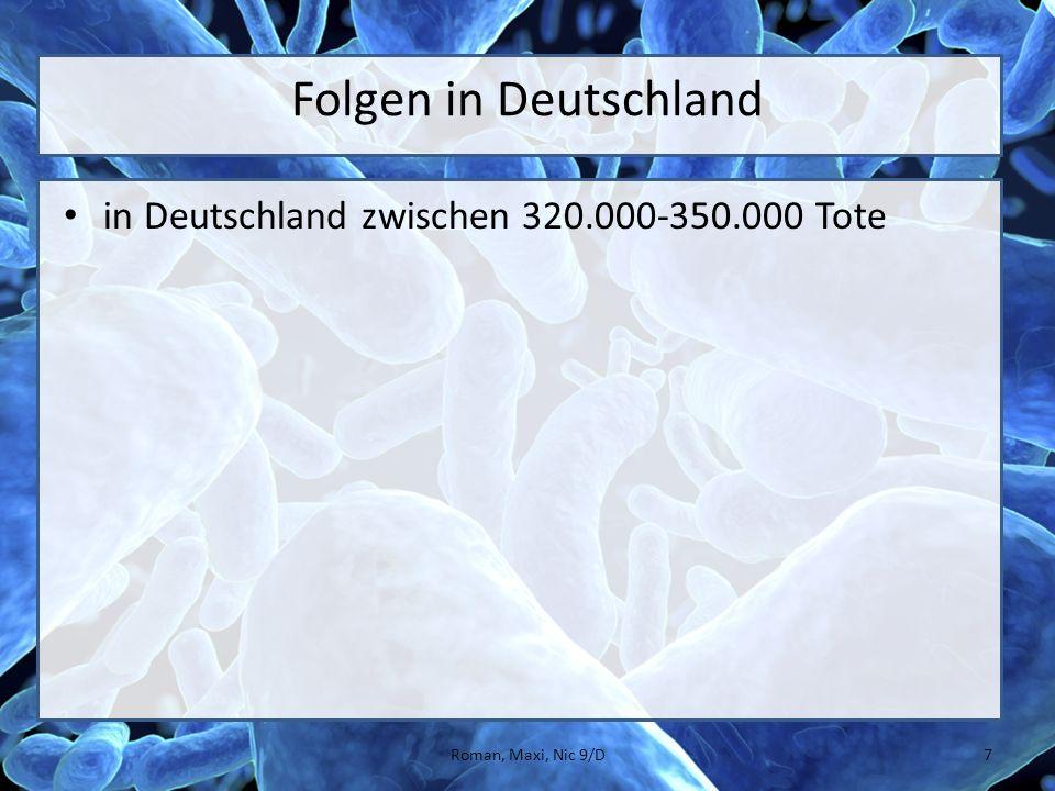 Folgen in Deutschland in Deutschland zwischen 320.000-350.000 Tote 7Roman, Maxi, Nic 9/D
