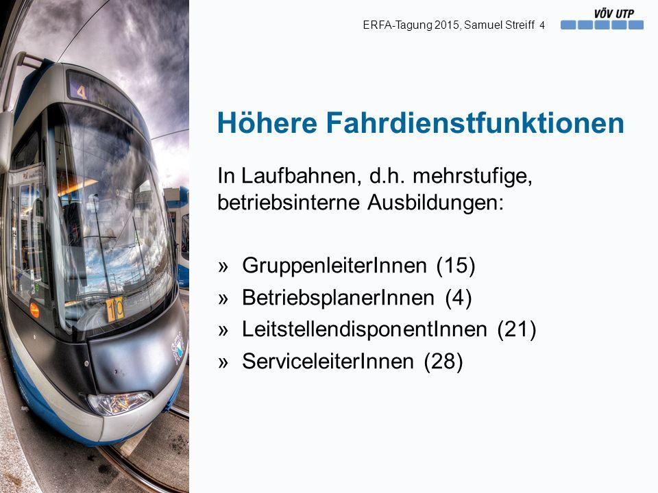 Höhere Fahrdienstfunktionen In Laufbahnen, d.h. mehrstufige, betriebsinterne Ausbildungen: »GruppenleiterInnen (15) »BetriebsplanerInnen (4) »Leitstel