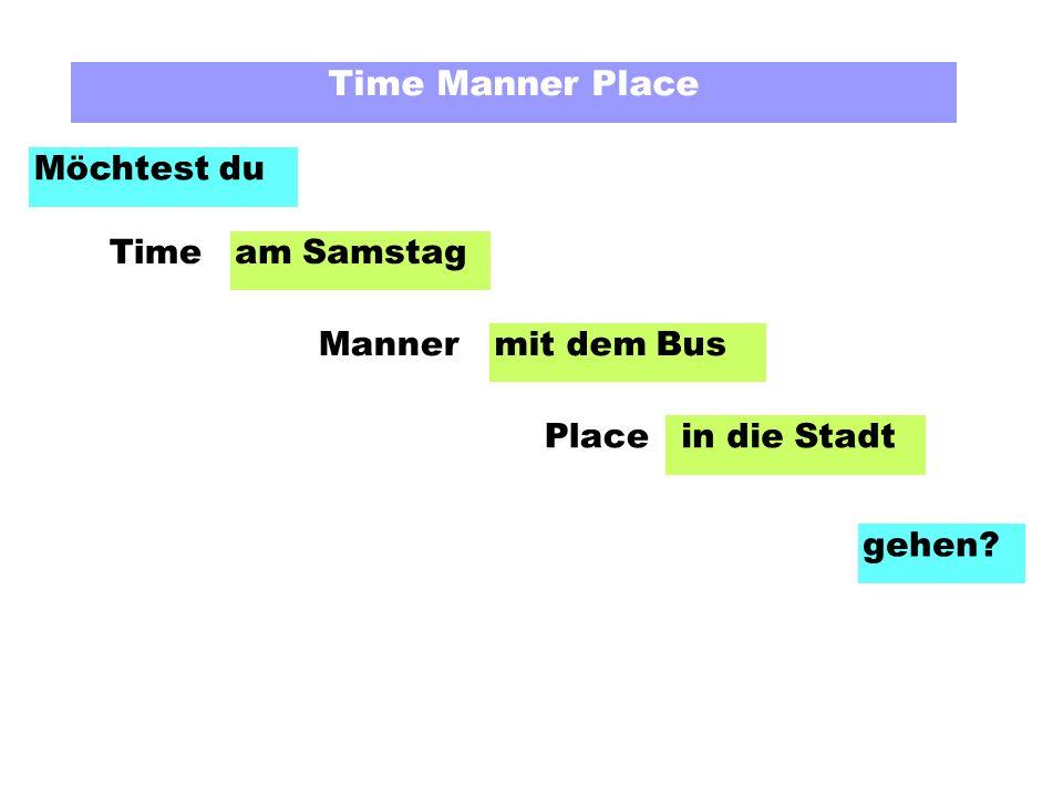 Time Manner Place Möchtest du am Samstag mit dem Bus in die Stadt gehen? Time Manner Place