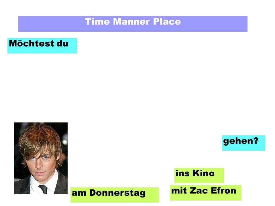 Time Manner Place Möchtest du am Donnerstag mit Zac Efron ins Kino gehen