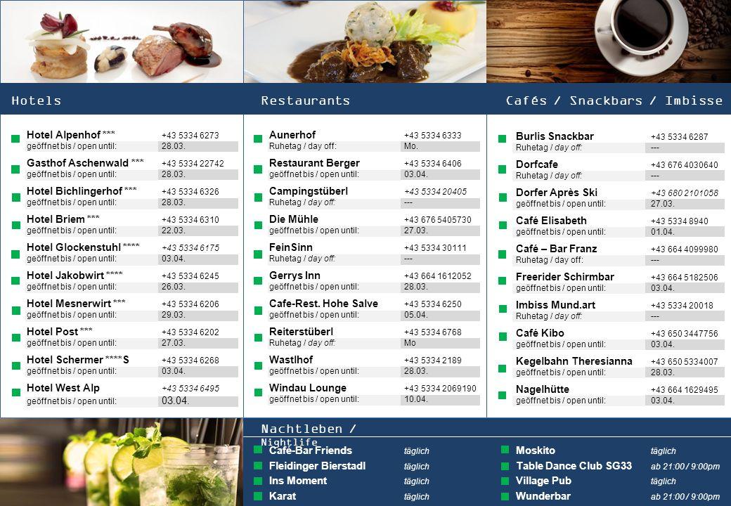HotelsRestaurants Hotel Alpenhof *** +43 5334 6273 geöffnet bis / open until: 28.03. Gasthof Aschenwald *** +43 5334 22742 geöffnet bis / open until: