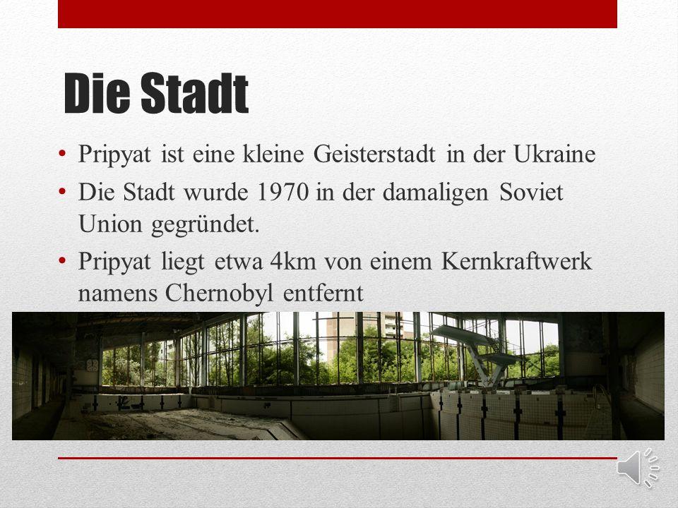 Die Stadt Pripyat ist eine kleine Geisterstadt in der Ukraine Die Stadt wurde 1970 in der damaligen Soviet Union gegründet.