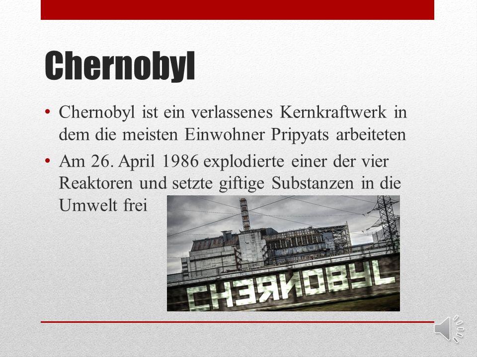 Die Stadt Pripyat ist etwa 8km² groß Die Stadt hatte vor dem Chernoyl Unglück fast 50.000 Einwohner