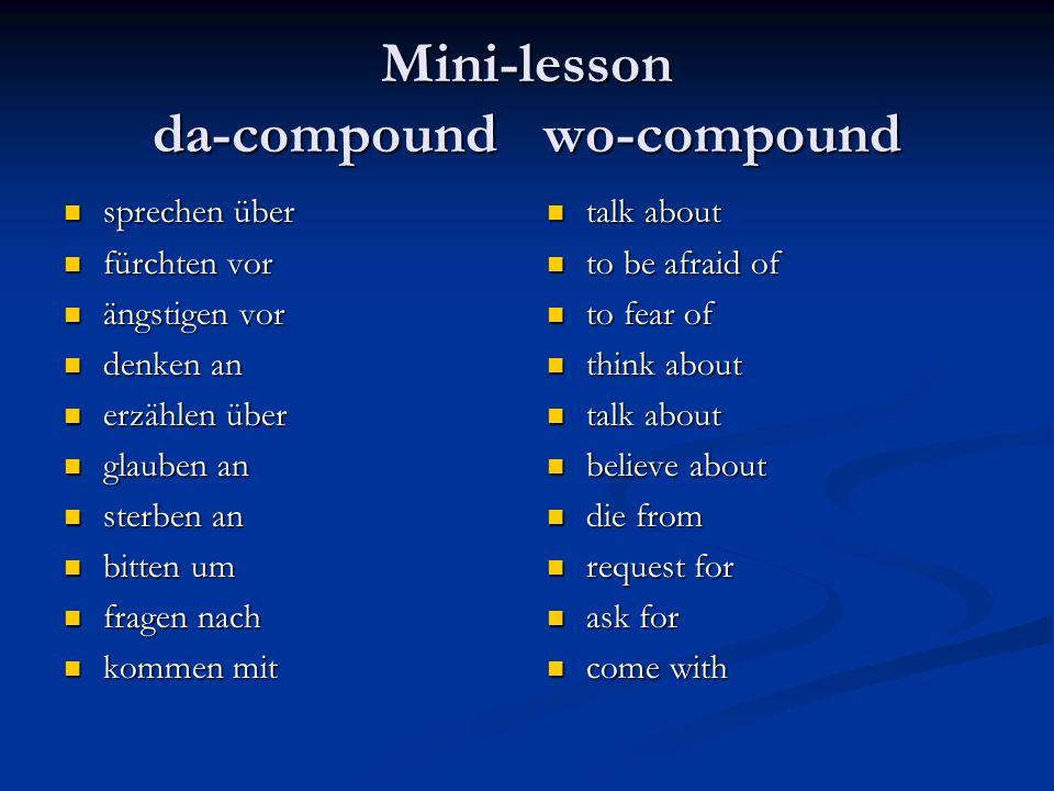 Mini-lesson da-compound wo-compound sprechen über sprechen über fürchten vor fürchten vor ängstigen vor ängstigen vor denken an denken an erzählen übe