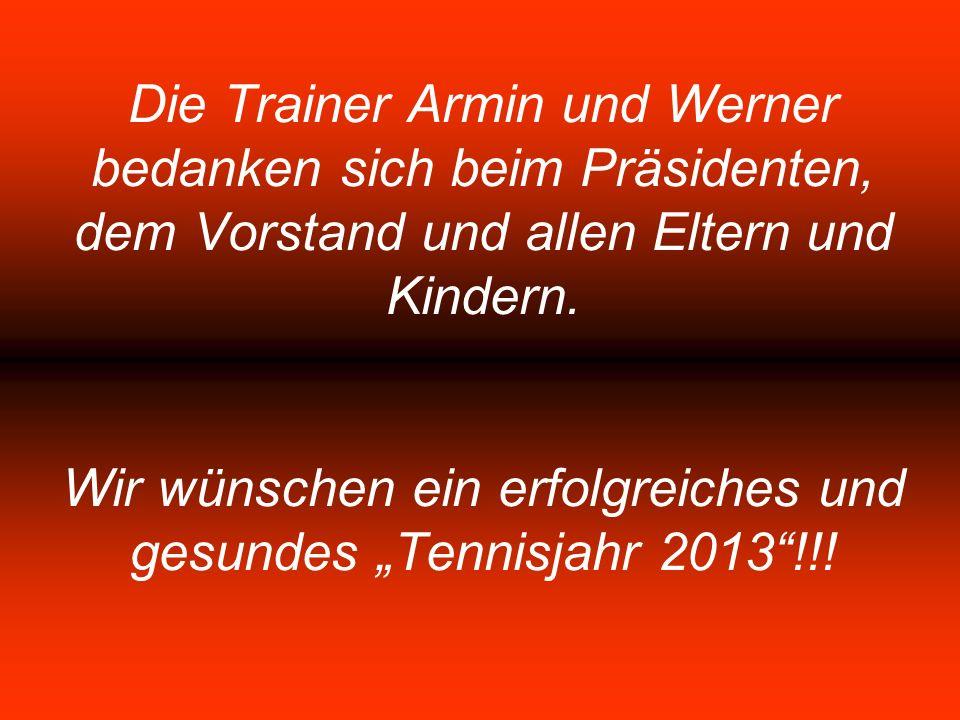 Die Trainer Armin und Werner bedanken sich beim Präsidenten, dem Vorstand und allen Eltern und Kindern.