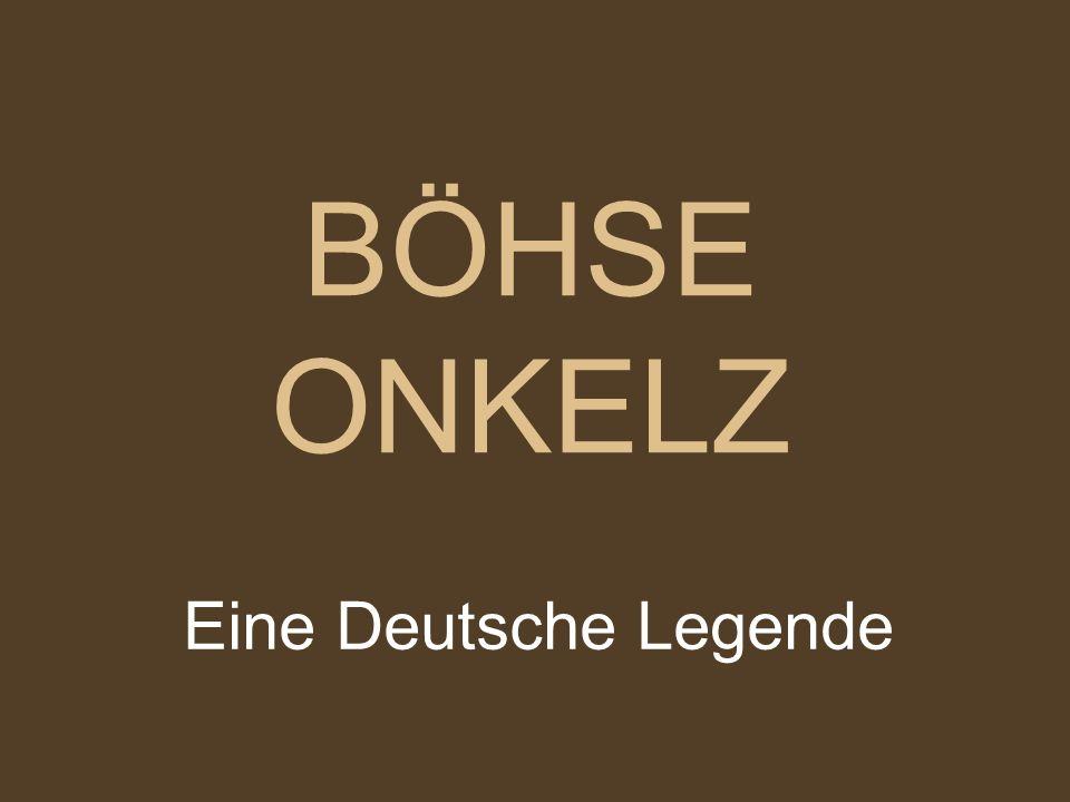 BÖHSE ONKELZ Eine Deutsche Legende