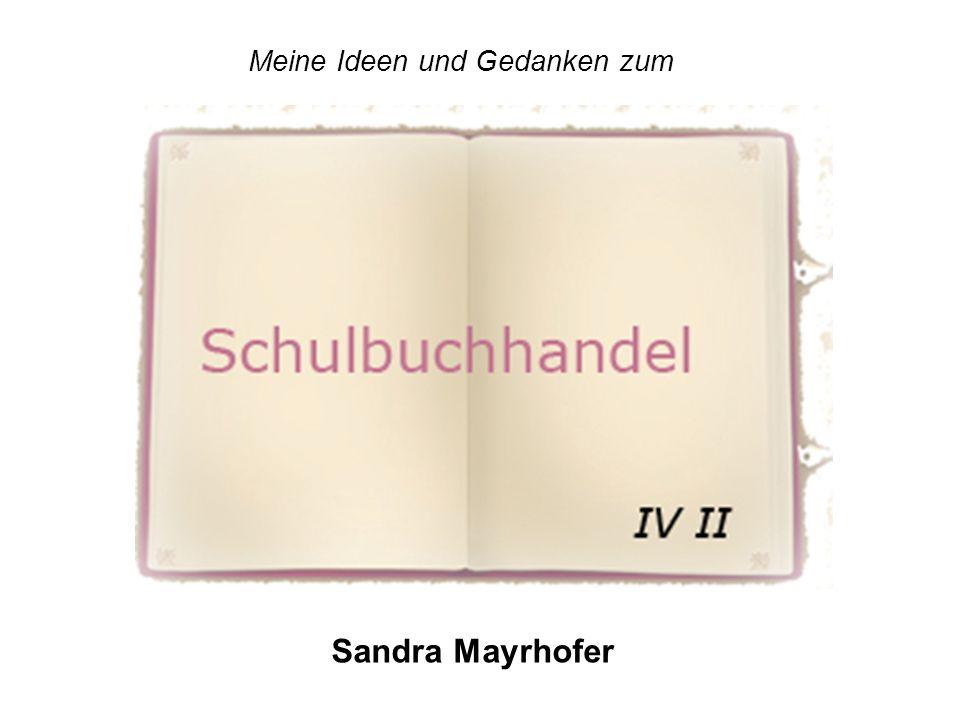 Sandra Mayrhofer Meine Ideen und Gedanken zum