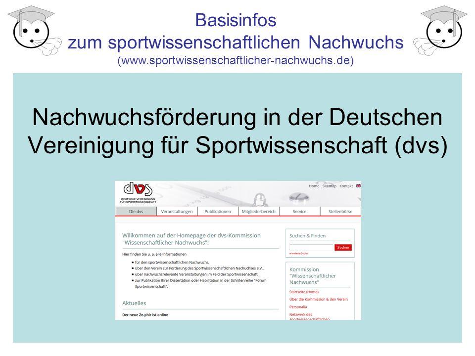 Basisinfos zum sportwissenschaftlichen Nachwuchs (www.sportwissenschaftlicher-nachwuchs.de) Nachwuchsförderung in der Deutschen Vereinigung für Sportwissenschaft (dvs)