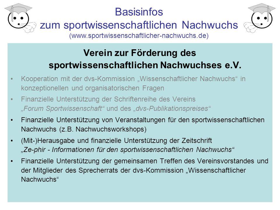 Basisinfos zum sportwissenschaftlichen Nachwuchs (www.sportwissenschaftlicher-nachwuchs.de) Verein zur Förderung des sportwissenschaftlichen Nachwuchses e.V.