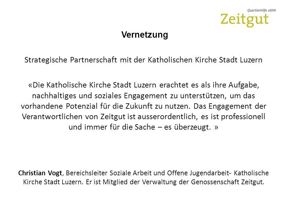 Vernetzung Strategische Partnerschaft mit der Katholischen Kirche Stadt Luzern «Die Katholische Kirche Stadt Luzern erachtet es als ihre Aufgabe, nachhaltiges und soziales Engagement zu unterstützen, um das vorhandene Potenzial für die Zukunft zu nutzen.