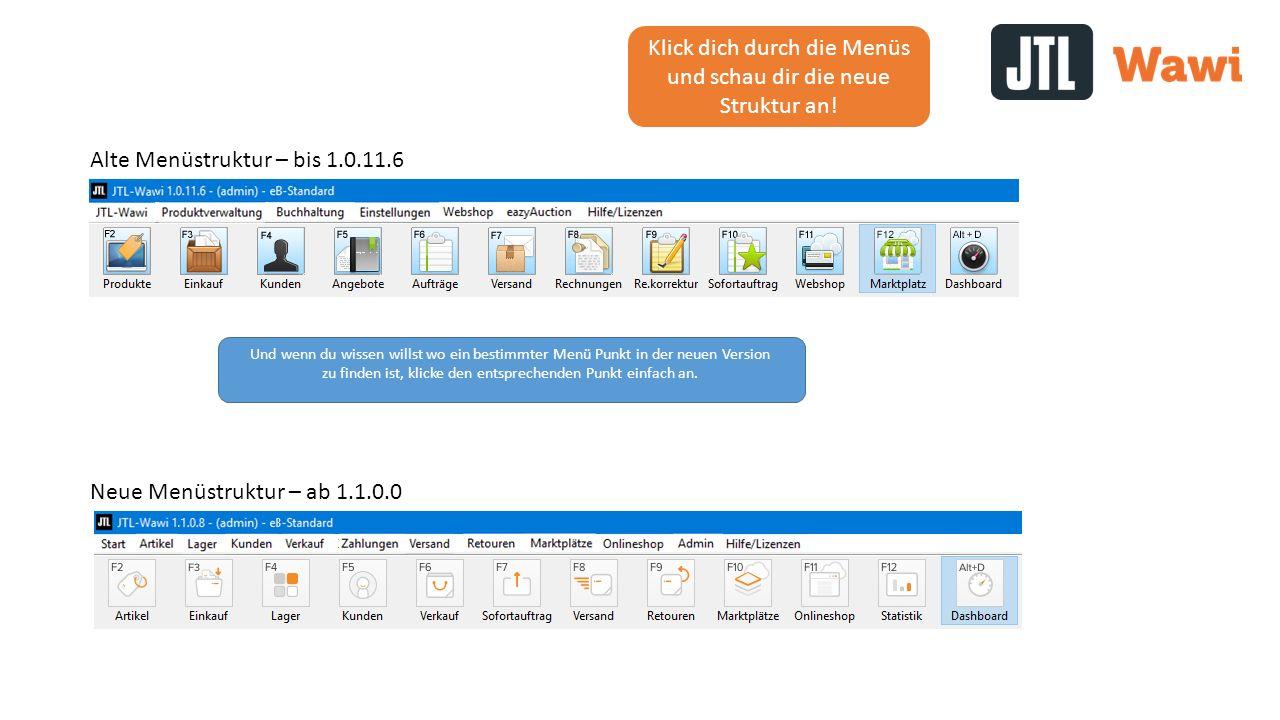 Alte Menüstruktur – bis 1.0.11.6 Neue Menüstruktur – ab 1.1.0.0 Klick dich durch die Menüs und schau dir die neue Struktur an.