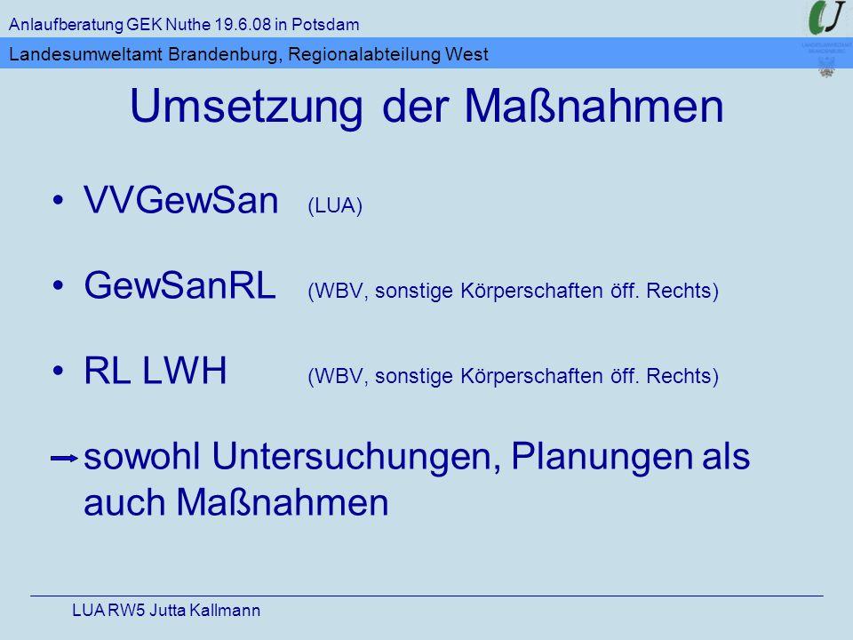 Umsetzung der Maßnahmen VVGewSan (LUA) GewSanRL (WBV, sonstige Körperschaften öff. Rechts) RL LWH (WBV, sonstige Körperschaften öff. Rechts) sowohl Un