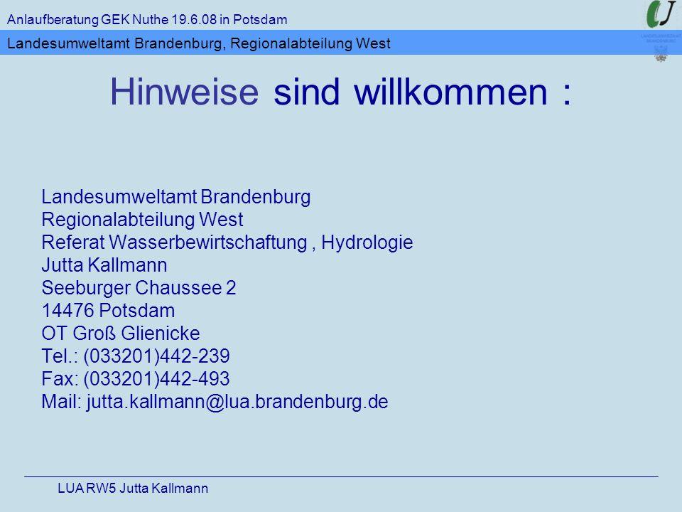Hinweise sind willkommen : Landesumweltamt Brandenburg Regionalabteilung West Referat Wasserbewirtschaftung, Hydrologie Jutta Kallmann Seeburger Chaus