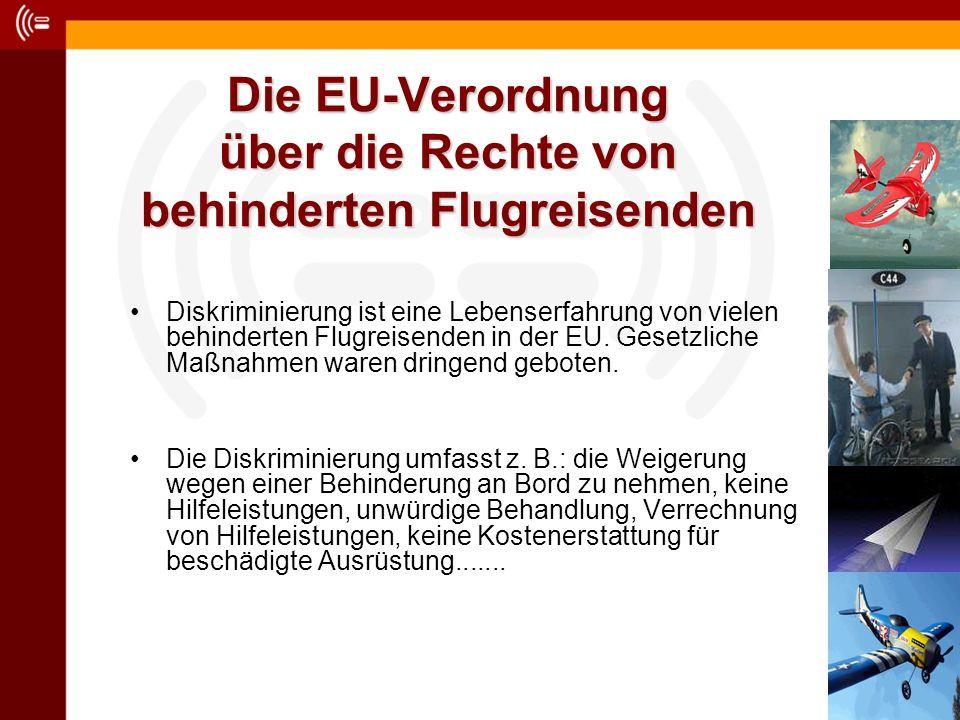 Die EU-Verordnung über die Rechte von behinderten Flugreisenden Diskriminierung ist eine Lebenserfahrung von vielen behinderten Flugreisenden in der E