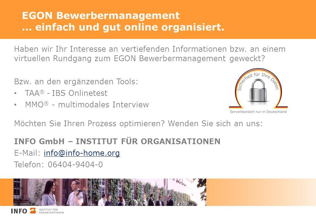 Haben wir Ihr Interesse an vertiefenden Informationen bzw. an einem virtuellen Rundgang zum EGON Bewerbermanagement geweckt? Bzw. an den ergänzenden T