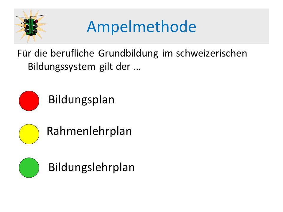 Ampelmethode Für die berufliche Grundbildung im schweizerischen Bildungssystem gilt der … Bildungsplan Rahmenlehrplan Bildungslehrplan