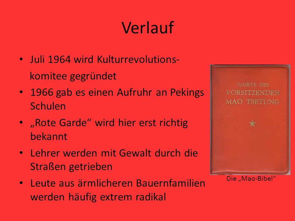 """Verlauf Juli 1964 wird Kulturrevolutions- komitee gegründet 1966 gab es einen Aufruhr an Pekings Schulen """"Rote Garde"""" wird hier erst richtig bekannt L"""