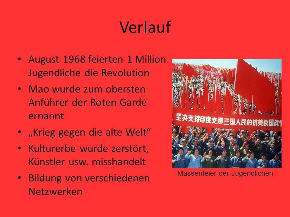 """Verlauf August 1968 feierten 1 Million Jugendliche die Revolution Mao wurde zum obersten Anführer der Roten Garde ernannt """"Krieg gegen die alte Welt"""""""