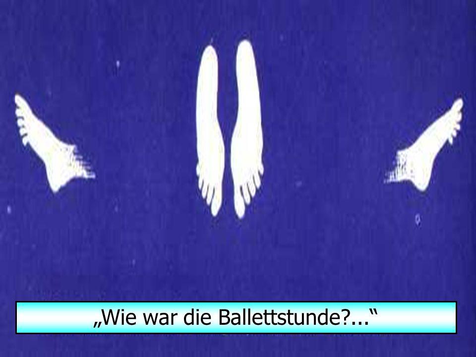 """Spassmails bestellen auf: http://funmailer.myblog.de """"Wie war die Ballettstunde ..."""