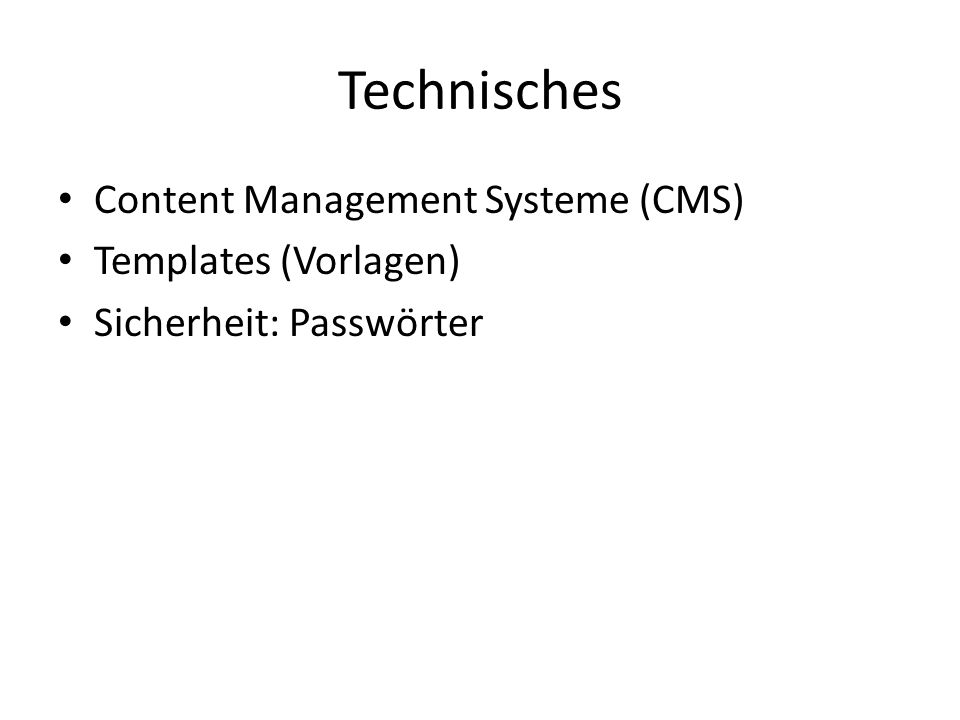 Technisches Content Management Systeme (CMS) Templates (Vorlagen) Sicherheit: Passwörter
