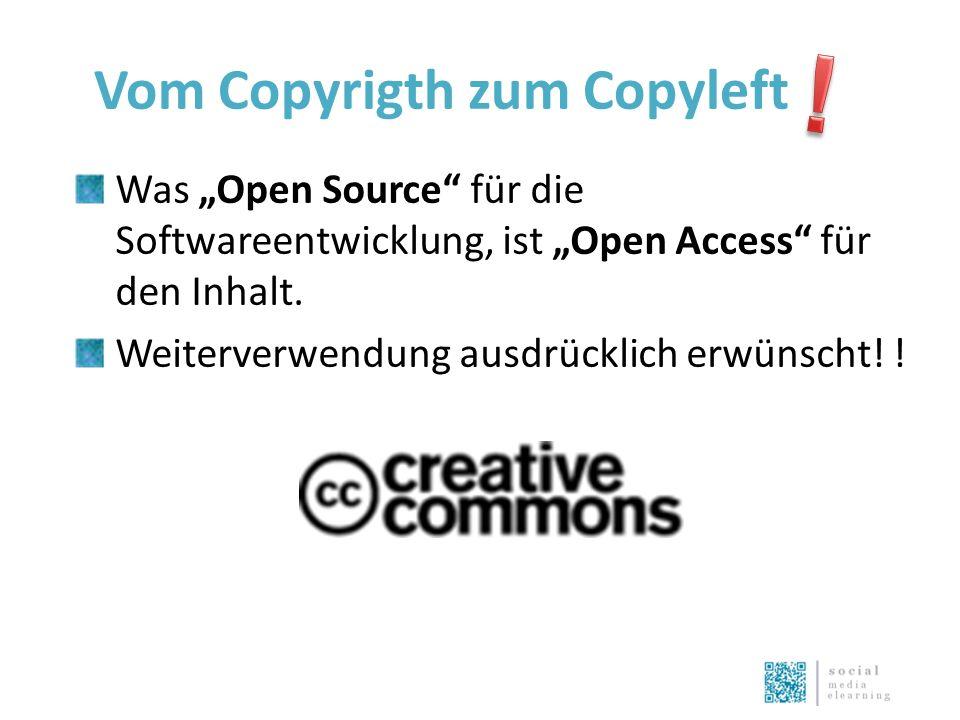 """Vom Copyrigth zum Copyleft Was """"Open Source für die Softwareentwicklung, ist """"Open Access für den Inhalt."""