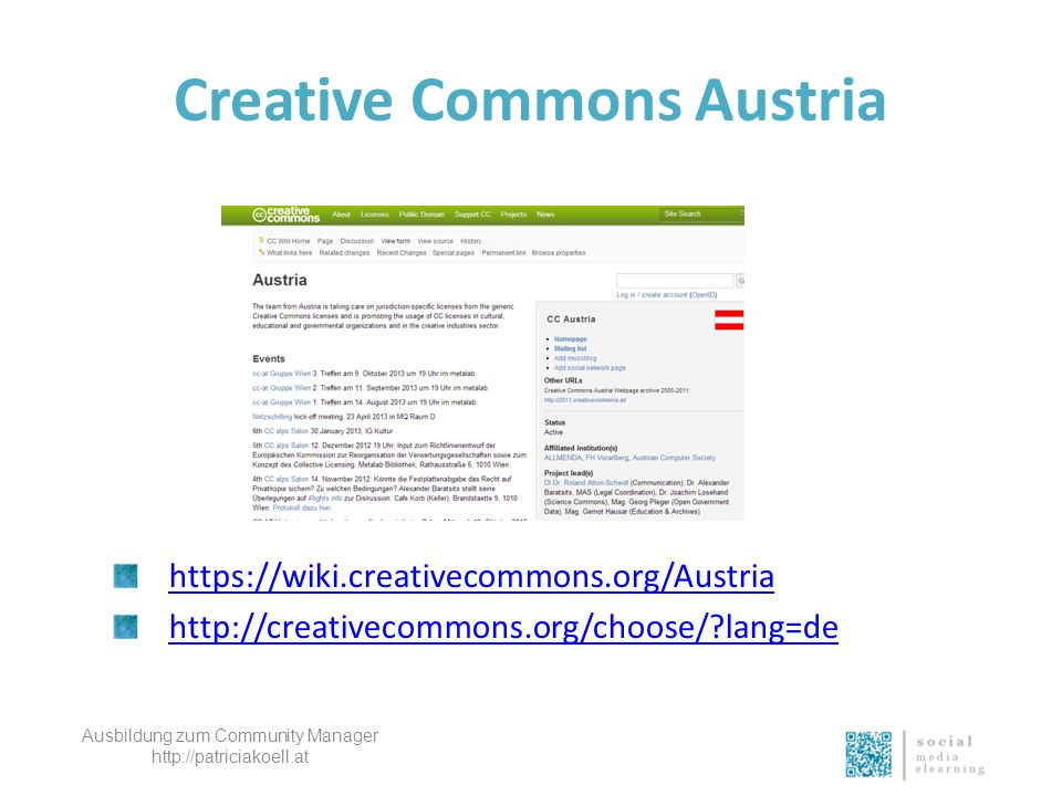 Creative Commons Austria https://wiki.creativecommons.org/Austria http://creativecommons.org/choose/?lang=de Ausbildung zum Community Manager http://p
