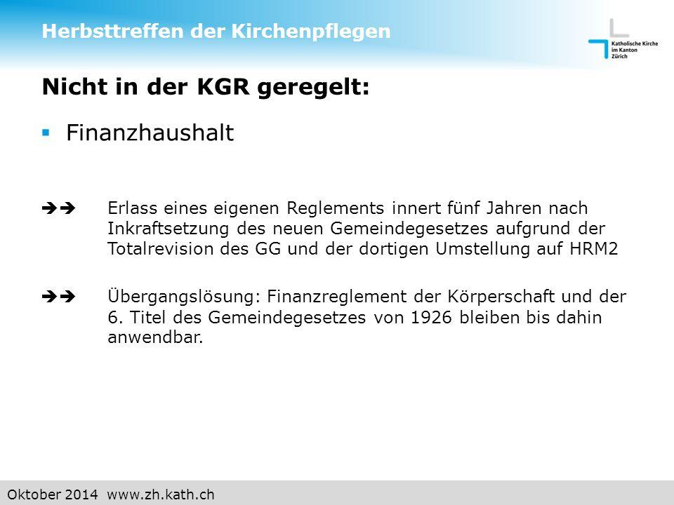 Oktober 2014 www.zh.kath.ch Ausblick Herbsttreffen der Kirchenpflegen Reglement Finanz- haushalt
