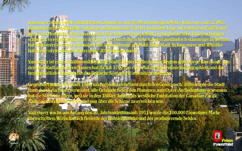 Vancouver ist die größte Stadt British Columbias, und die Metropolregion Metro Vancouver mit 2,3 Mio.
