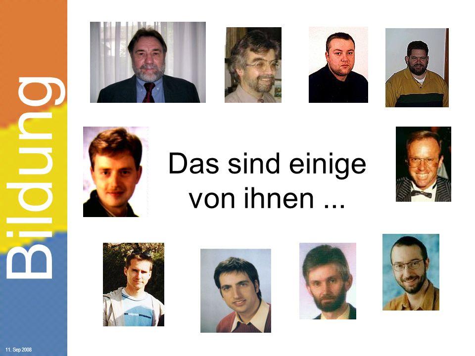Bildung 11. Sep 2008 Das sind einige von ihnen...