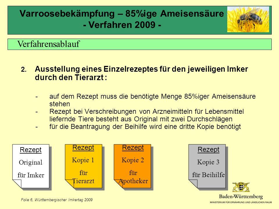 Folie 6, Württembergischer Imkertag 2009 Varroosebekämpfung – 85%ige Ameisensäure - Verfahren 2009 - 2.