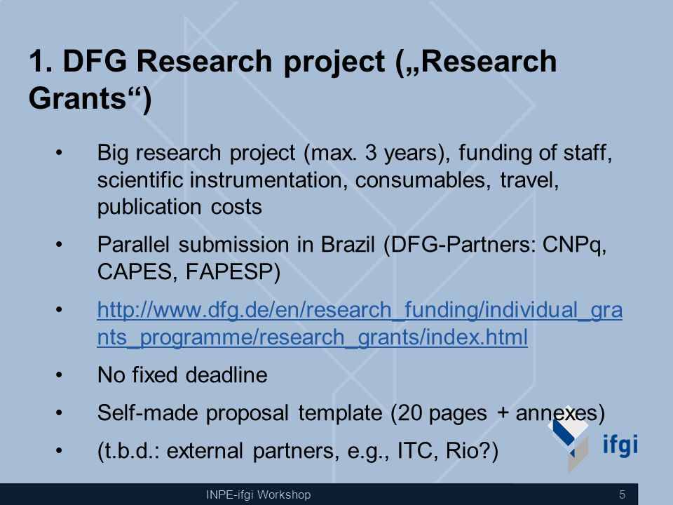 "INPE-ifgi Workshop 5 1. DFG Research project (""Research Grants ) Big research project (max."