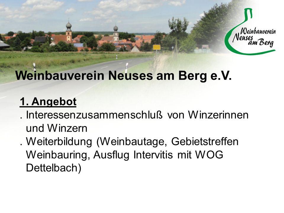 Weinbauverein Neuses am Berg e.V. 1. Angebot. Interessenzusammenschluß von Winzerinnen und Winzern. Weiterbildung (Weinbautage, Gebietstreffen Weinbau