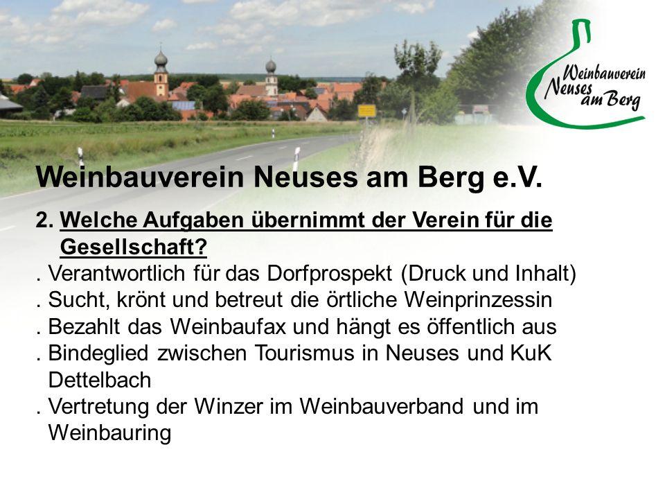 Weinbauverein Neuses am Berg e.V. 2. Welche Aufgaben übernimmt der Verein für die Gesellschaft?. Verantwortlich für das Dorfprospekt (Druck und Inhalt