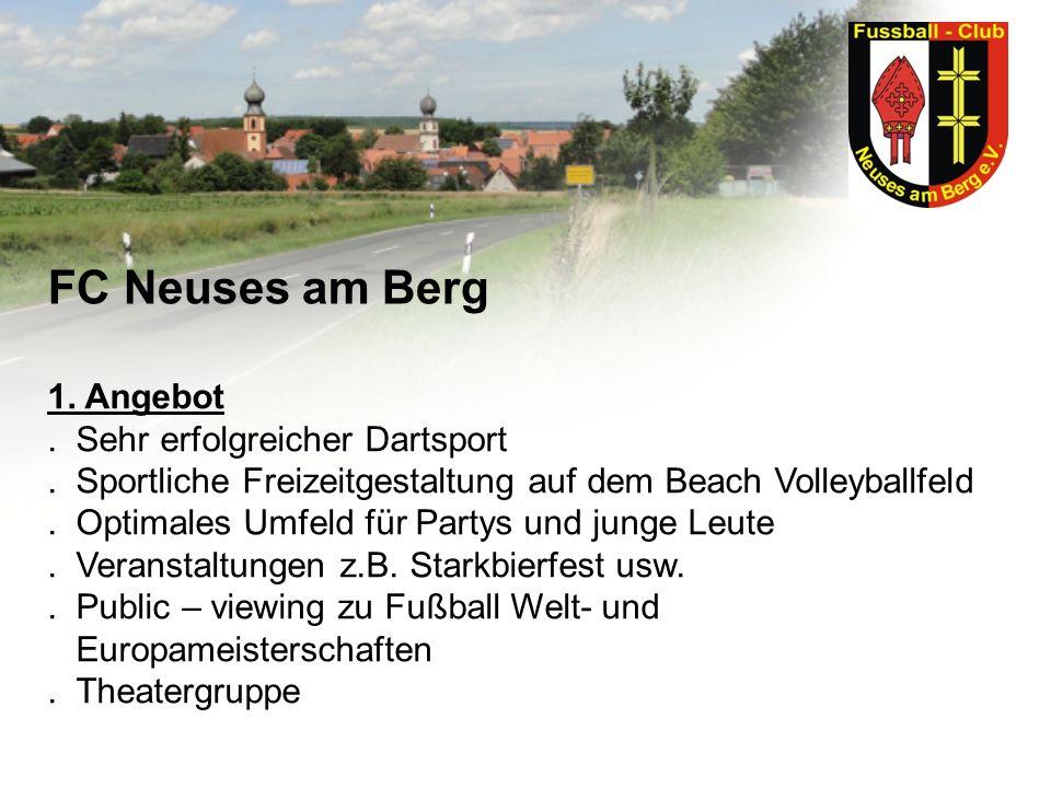 FC Neuses am Berg 1. Angebot. Sehr erfolgreicher Dartsport. Sportliche Freizeitgestaltung auf dem Beach Volleyballfeld. Optimales Umfeld für Partys un