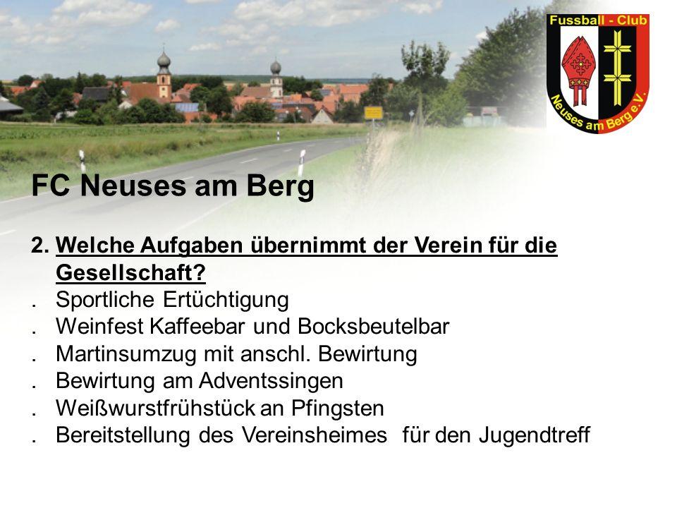 FC Neuses am Berg 2. Welche Aufgaben übernimmt der Verein für die Gesellschaft?. Sportliche Ertüchtigung. Weinfest Kaffeebar und Bocksbeutelbar. Marti