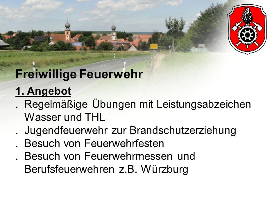 Freiwillige Feuerwehr 1.Angebot. Regelmäßige Übungen mit Leistungsabzeichen Wasser und THL.