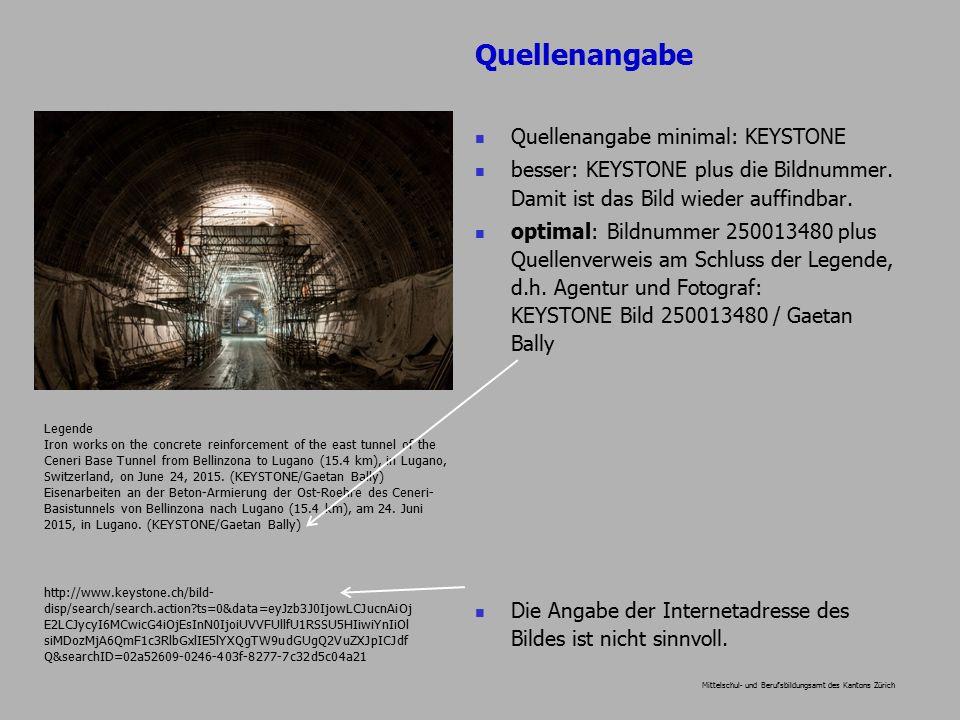 Mittelschul- und Berufsbildungsamt des Kantons Zürich Quellenangabe minimal: KEYSTONE besser: KEYSTONE plus die Bildnummer.