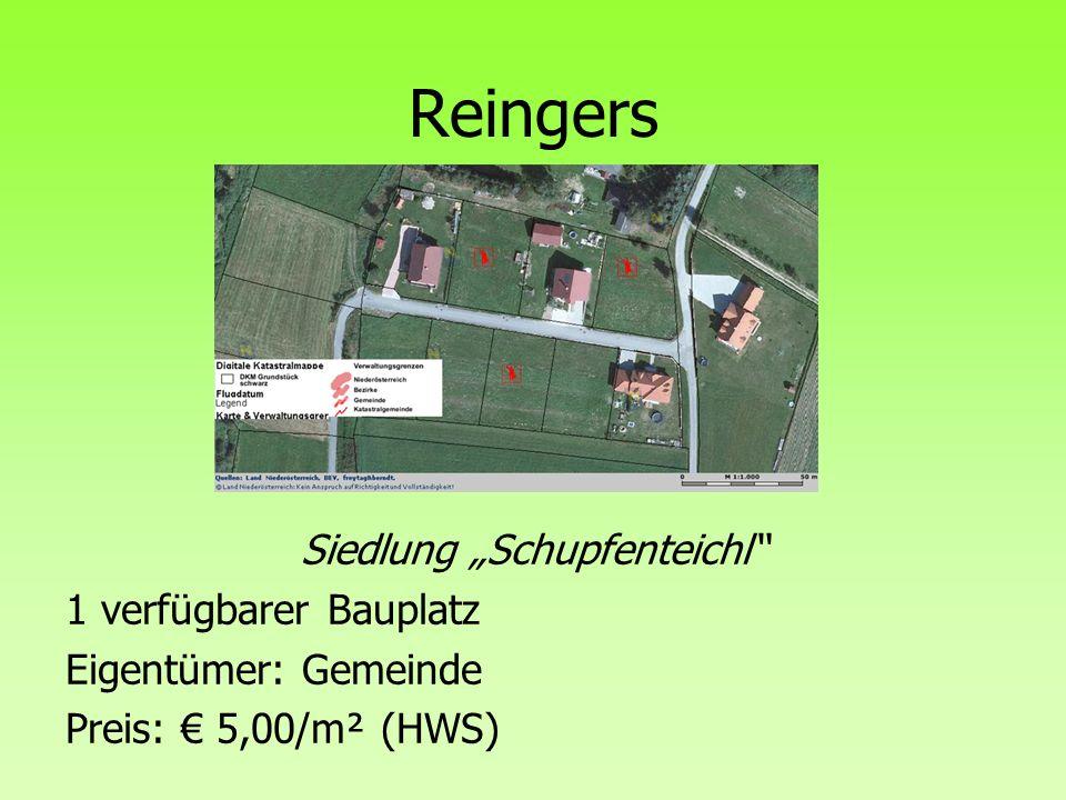 """Reingers Siedlung """"Schupfenteichl 1 verfügbarer Bauplatz Eigentümer: Gemeinde Preis: € 5,00/m² (HWS)"""