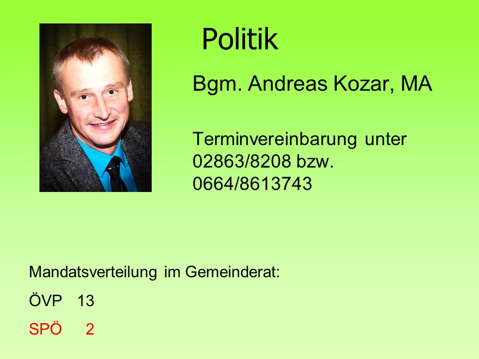 Politik Bgm. Andreas Kozar, MA Terminvereinbarung unter 02863/8208 bzw.