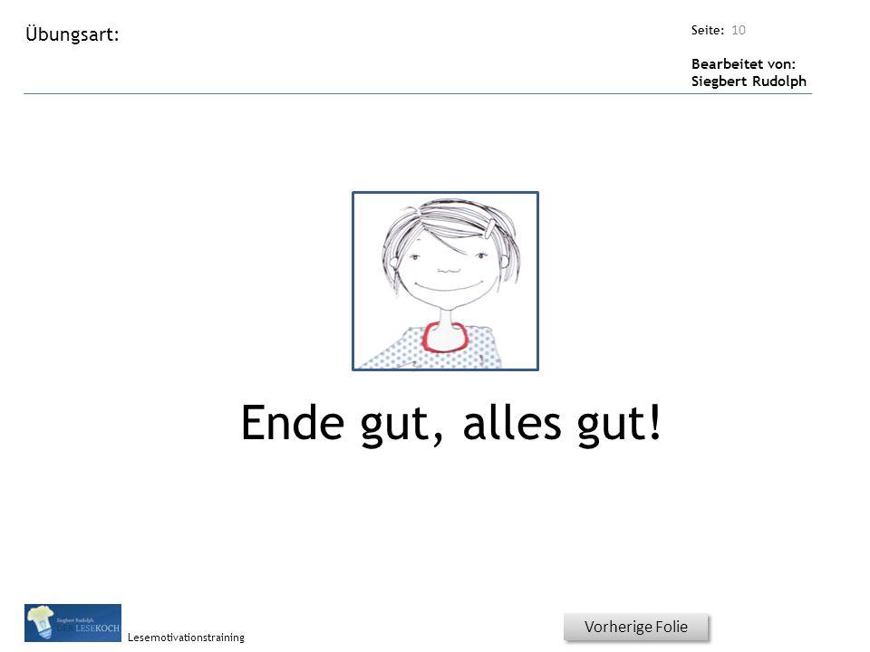 Übungsart: Seite: Bearbeitet von: Siegbert Rudolph Lesemotivationstraining Titel: Quelle: Ende gut, alles gut.
